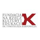 Fundacja Na Rzecz Kultury i Edukacji im. Tymoteusza Karpowicza