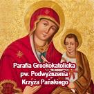 Parafia Greckokatolicka pw. Podwyższenia Krzyża Pańskiego
