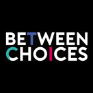 Between Choices